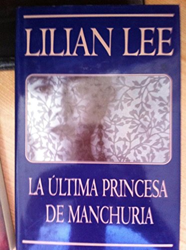9788440653147: Ultima Princesa de Manchuria, La (Spanish Edition)