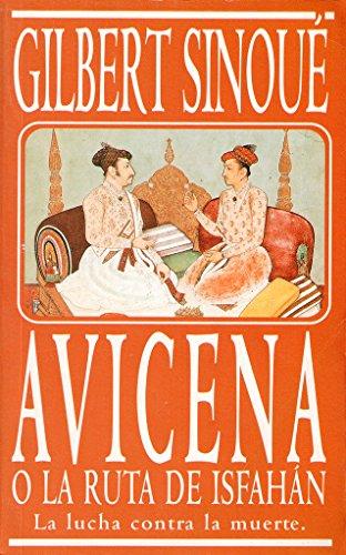 9788440655196: Avicena, O La Ruta de Isfahan (Spanish Edition)