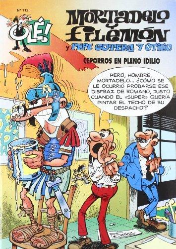 9788440655486: Mortadelo y Filemón y Pepe Gotera y Otilio, ceporros en pleno idilio (Olé! Mortadelo 112)
