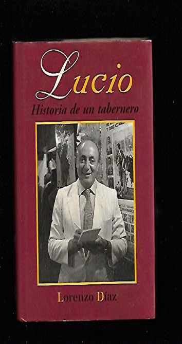 Lucio Historia De Un Tabernero: Lorenzo Díaz