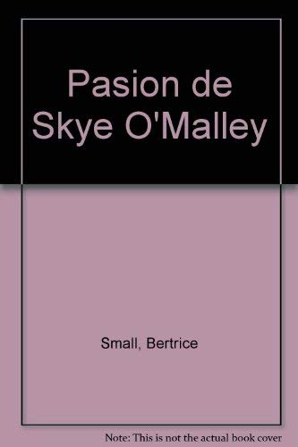 Pasion de Skye O'Malley (Spanish Edition) (844066396X) by Small, Bertrice