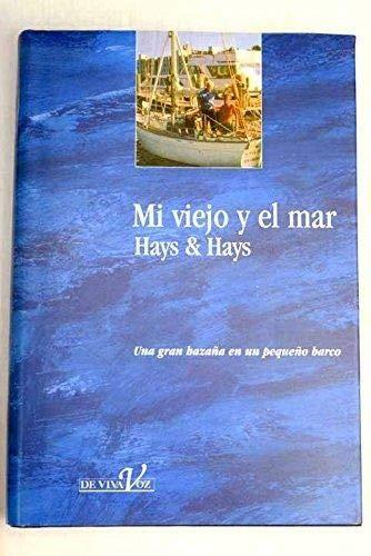 MI VIEJO Y EL MAR: HAYS $ HAYS