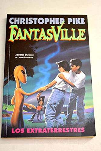 Los Extraterrestres (FantasVille, Vol. 4) (Spanish Edition): Pike, Christopher