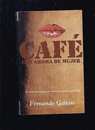 9788440672186: Cafe Con Aroma De Mujer (Spanish Edition)