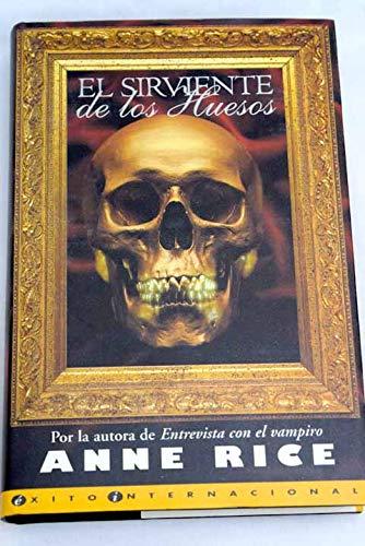 El sirviente de los huesos: Anne Rice