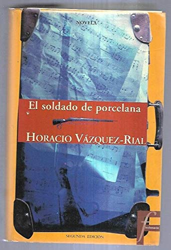 Soldado de porcelana: Vázquez Rial, Horacio