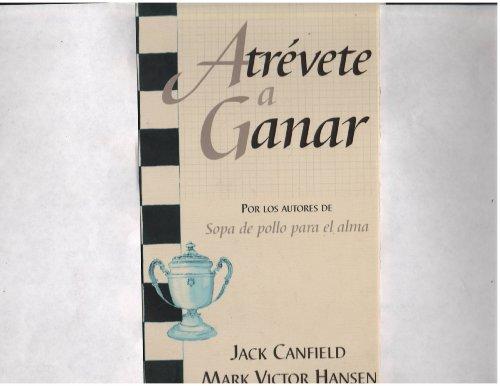 Atrevete a Ganar / Dare to Win (Spanish Edition)