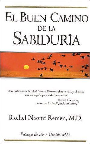 El Buen Camino De LA Sabiduria (Spanish Edition) (9788440676429) by Rachel Naomi Remen