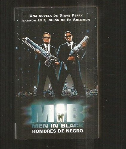 Hombres de Negro - Mib (Spanish Edition) (9788440676788) by Steve Perry; Ed Solomon