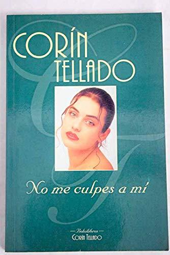 No Me Culpes a Mi (Spanish Edition): Tellado, Corin