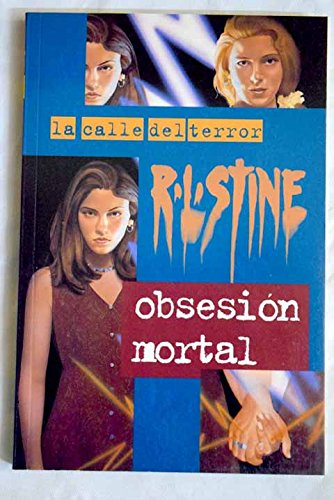 Obsesion Mortal - 21 (Spanish Edition) (8440679041) by Stine, R. L.