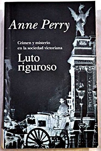 Luto Riguroso (Spanish Edition) (9788440681119) by Anne Perry
