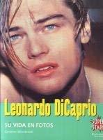 9788440682925: Leonardo Di Caprio - Su Vida En Fotos (Spanish Edition)