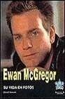 9788440685902: Ewan MC Gregor - Su Vida En Fotos (Spanish Edition)