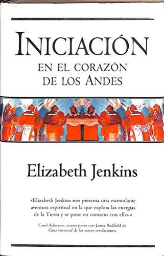 Iniciacion En El Corazon de Los Andes (Spanish Edition): Jenkins, Elizabeth