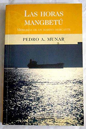 9788440689047: las_horas_mangbetu-memorias_de_un_marino_mercante