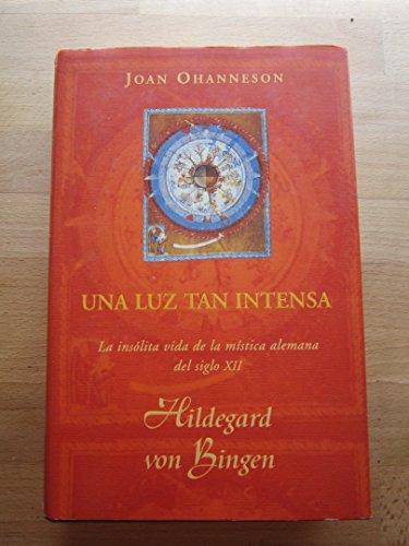 9788440689511: Una Luz Tan Intensa - Hildegard Von Bingen (Spanish Edition)