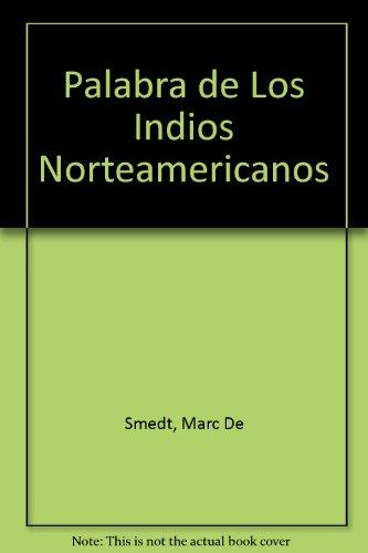 Palabra de Los Indios Norteamericanos (Spanish Edition): Smedt, Marc De