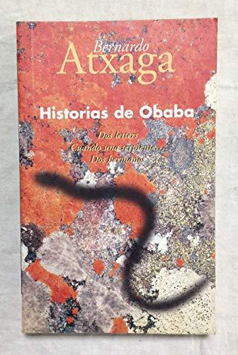 Historias de Obaba. Dos letters / Cuando una serpiente. / Dos hermanos / Ebí...
