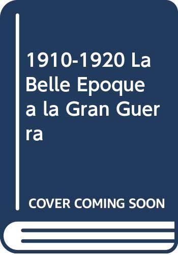 9788440691668: De la belle epoque a la gran Guerra (un siglo en imagenes, 1910-1920)