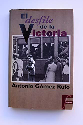 El desfile de la Victoria: Gómez Rufo, Antonio