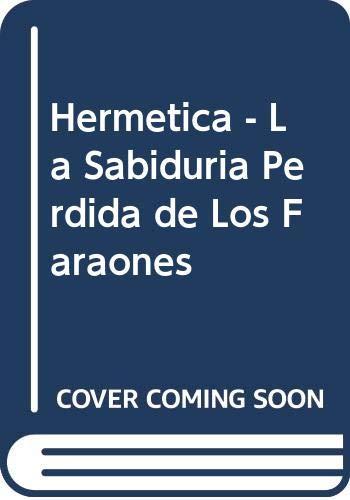 Hermetica - La Sabiduria Perdida de Los Faraones (Spanish Edition) (9788440693624) by Freke, Timothy; Gandy, Peter
