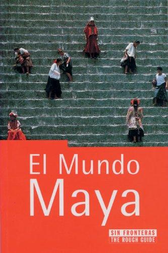 EL MUNDO MAYA (guía de viaje) (Barcelona, 2000): Peter Eltringham/ John Fisher/ Iain Stewart