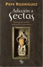 Adiccion A Sectas: Pautas Para el Analisis,: Pepe Rodriguez
