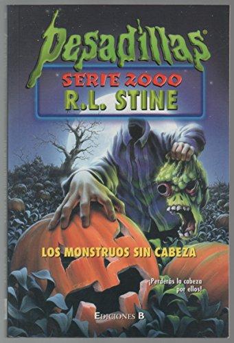 Pesadillas. Los monstruos sin cabeza: R. L. Stine