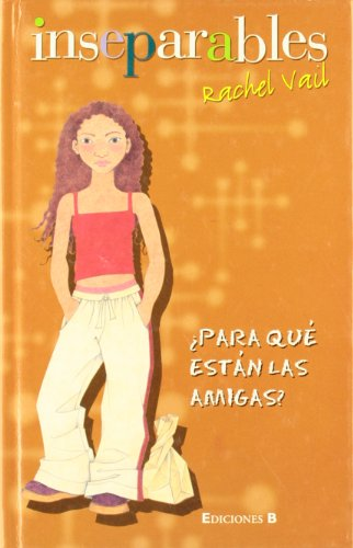 9788440697943: Para Que Estan Las Amigas (Spanish Edition)