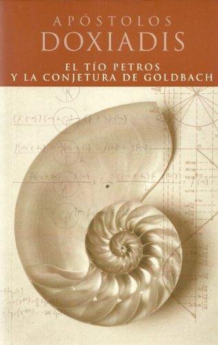 TIO PETROS Y LA CONJETURA DE GOLDBACH EL
