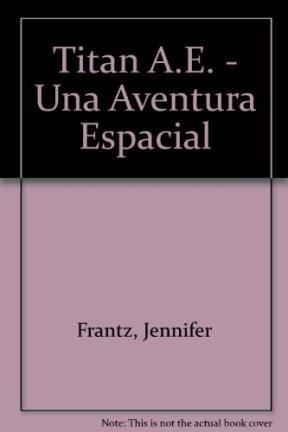 Titan A.E. - Una Aventura Espacial (Spanish: Frantz, Jennifer