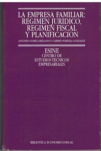 9788440713315: La empresa familiar: regimen juridico, regimen fiscal y planificacion