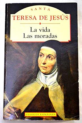 La Vida - Las Moradas: Teresa De Jesus