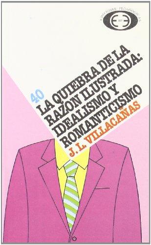 9788441100732: Quiebra De La Razon Ilustrada, La: Idealismo Y Romanticismo