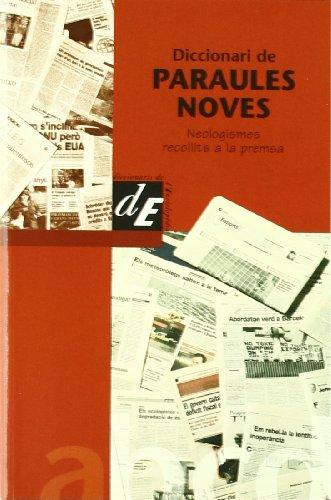 9788441200173: Diccionari de paraules noves: Neologismes recollits a la premsa (Diccionaris El Calidoscopi)