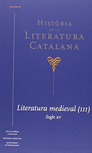 Història de la Literatura Catalana III: Literatura Mediaval (3). Segles XV: Lola; Broch i Huesa, ...