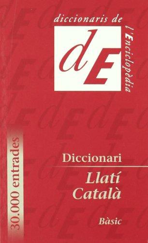 Diccionari basic llati-catala (Diccionaris d'Enciclopedia Catalana. Serie Diccionaris bilingues...