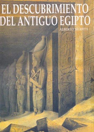 El Descubrimiento del Antiguo Egipto (Spanish Edition): Siliotti, Alberto