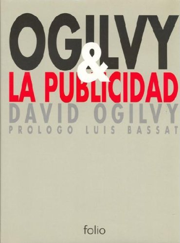 David Ogilvy & La Publicidad (Spanish Edition) (8441311218) by David Ogilvy