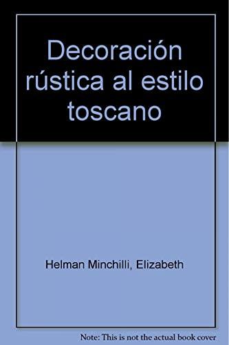 9788441312845: Decoración rústica al estilo toscano
