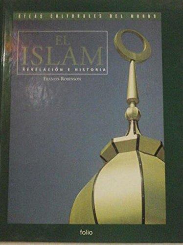 El Islam. Revelacion e Historia: Robinson, Francis
