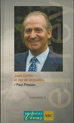 9788441320628: Juan Carlos: El Rey de un Pueblo (Biografías Vivas, Vol. 1/Tomo 1)