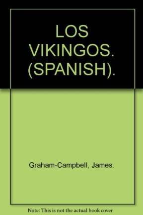 LOS VIKINGOS. (SPANISH).: Graham-Campbell, James.