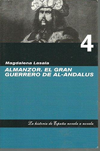9788441321618: Almanzor : el gran guerrero de al-Andalus. La historia de España novela a novela, vol. 4