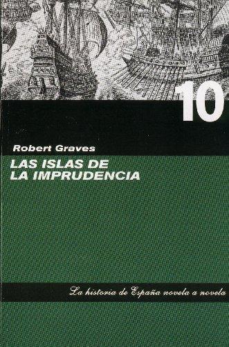 9788441321663: Las Islas De La Imprudencia (La historia de Espana novela a novela, volume 10)