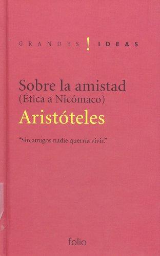 Sobre la amistad : Ética a Nicómano: Aristóteles