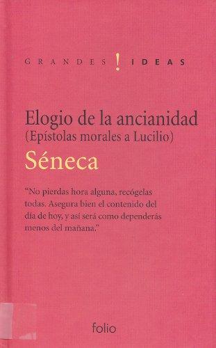 9788441321908: Elogio de la ancianidad: Y otras epístolas morales a Lucilio (Grandes ideas)