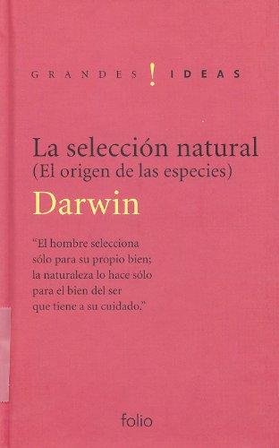 La selección natural: El orígen de las especies (Grandes ideas) (Spanish Edition) (9788441321984) by Darwin