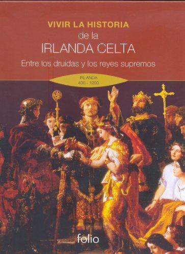 9788441326736: Vivir la historia. De la Irlanda Celta